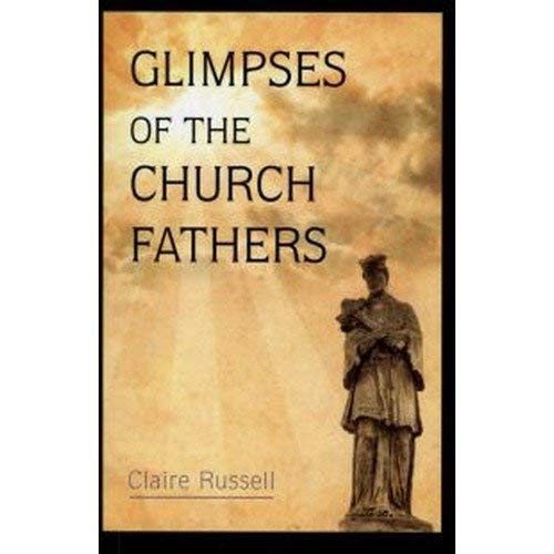9780906138373: Glimpses of the Church Fathers (SELECTIONS FROM THE WRITINGS OF THE FATHERS OF THE CHURCH)