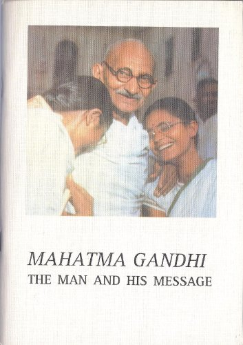 9780906149454: Mahatma Gandhi: The Man and His Message
