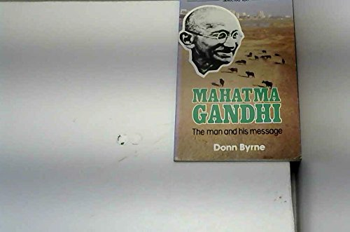 Mahatma Gandhi: The Man and His Message (0906149452) by Byrne, Donn