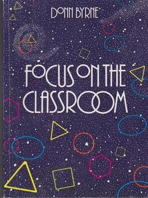 Focus on the Classroom: Selected Articles (0906149878) by Byrne, Donn