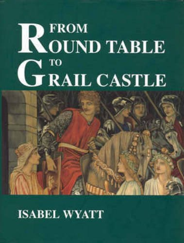 9780906155097: From Round Table to Grail Castle: Twelve Studies in Arthurian and Grail Literature in the Light of Anthroposophy