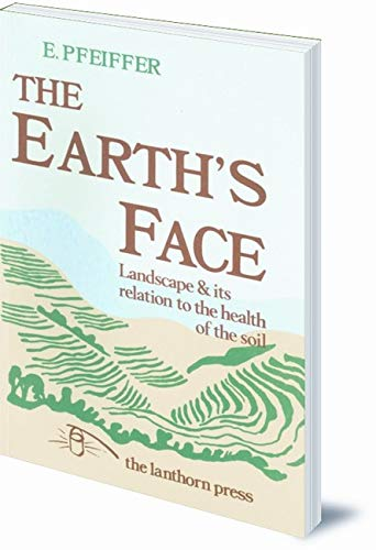 9780906155240: The Earth's Face: Landscape and Its Relation to the Health of the Soil