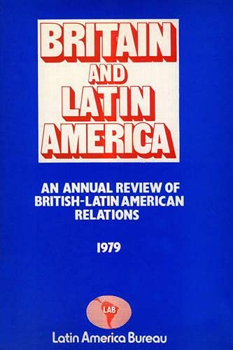 Britain and Latin America: Annual Review of British-Latin American Relations, 1979