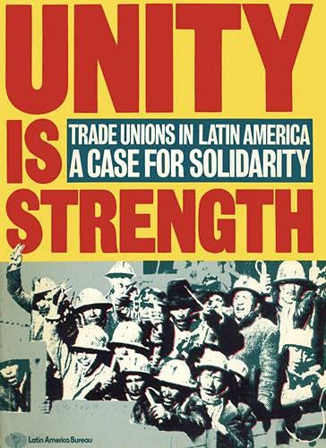 9780906156087: Unity is Strength: Trade unions in Latin America - a case for solidarity