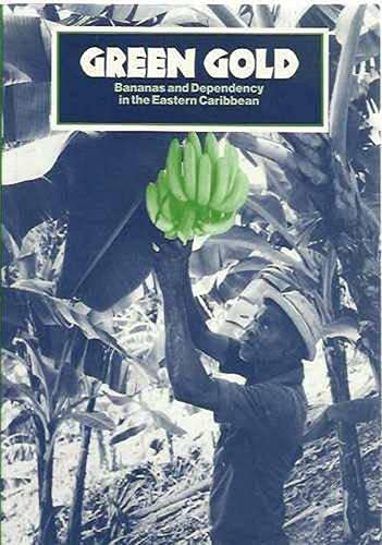 9780906156360: Green Gold: Bananas and Dependency in the Eastern Caribbean