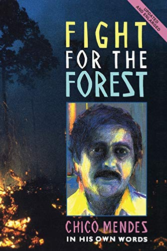 9780906156681: Fight for the Forest: Chico Mendez in His Own Words