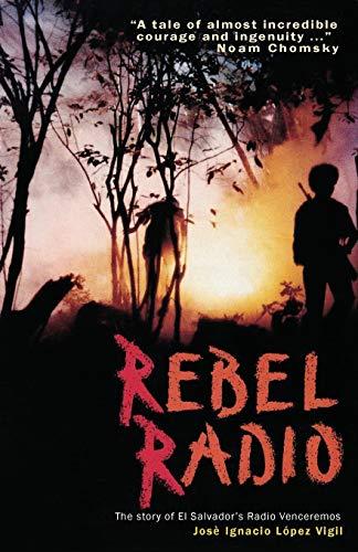 9780906156889: Rebel Radio: Story of El Salvador's Radio Venceremos