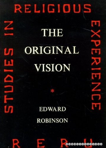 9780906165010: The Original Vision. A Study of the Religious Experience of Childhood. Studies in Religious Experience