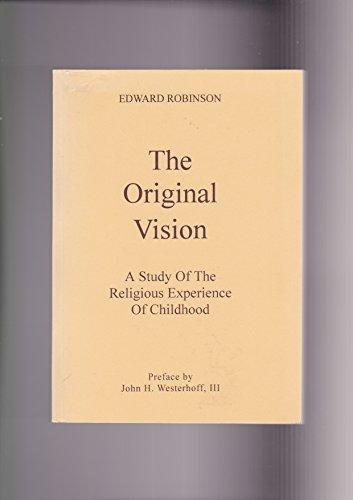 Original Vision: A Study of the Religious: Edward Robinson