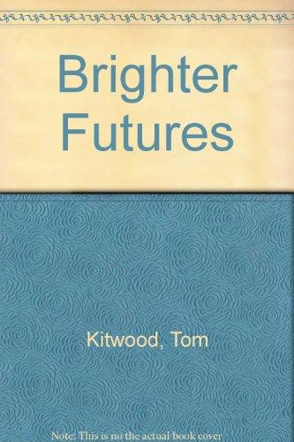 9780906178300: Brighter Futures