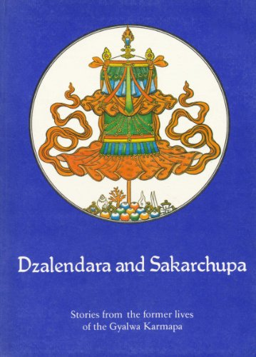 9780906181034: Dzalendara and Sakarchupa: Stories from long, long ago of the former lives of the Gyalwa Karmapa