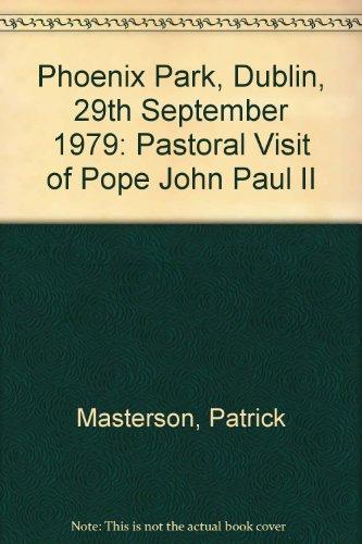 9780906187401: Phoenix Park, Dublin, 29th September 1979: Pastoral Visit of Pope John Paul II