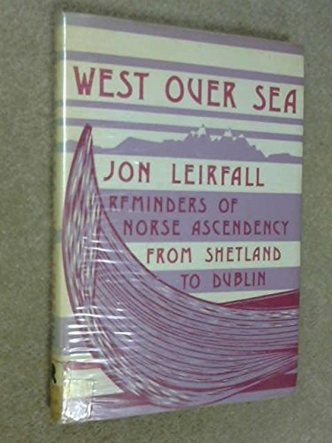 9780906191156: West Over Sea: Reminders of Norse Ascendency from Shetland to Dublin