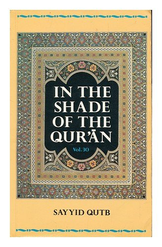 In the Shade of the Koran: v.: Sayyid Quib, M.A.