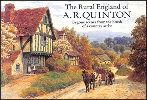 9780906198759: The Rural England of A.R. Quinton: Bygone Scenes from the Brush of a Country Artist