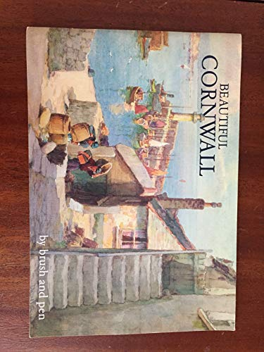 Beautiful Cornwall: The Delectable Duchy Portrayed by: Various Artists