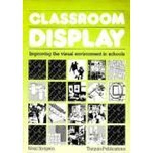 9780906212622: Classroom Display: Improving the Visual Environment in Schools
