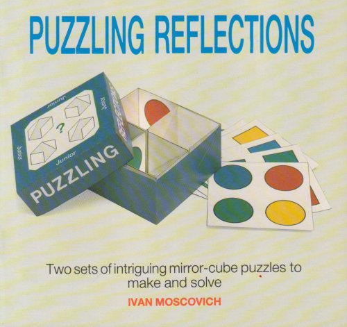 9780906212721: Puzzling Reflections: Test Your Thinking Powers With Mirror-Cubes