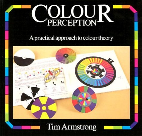 9780906212745: Colour Perception: A Practical Approach to Colour Theory