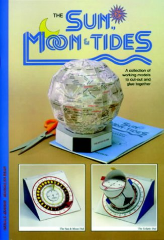 9780906212769: Sun, Moon & Tides: A Collection of Working Models to Cut Out & Glue Together: A Collection of Working Models to Cut Out and Glue Together