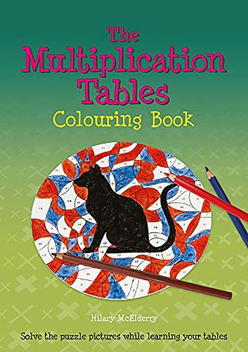 9780906212851: The Multiplication Tables: Colouring Book : Solve the Puzzle Pictures While Learning Your Tables
