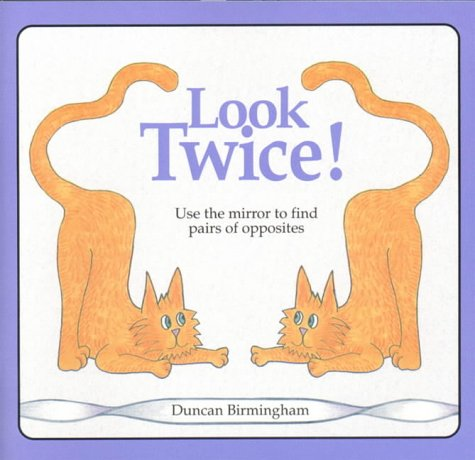 9780906212868: Look Twice: Use the Mirror to Find the Pairs of Opposites
