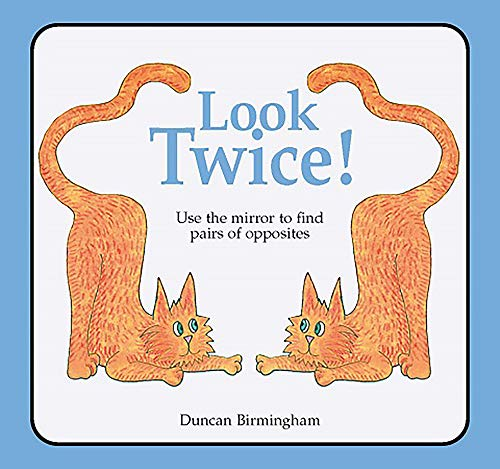 9780906212868: Look Twice: Mirror Reflections, Logical Thinking (Use the Mirror to Find Pairs of Opposites)