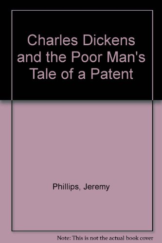 Charles Dickens and the Poor Man's Tale: Phillips, J.