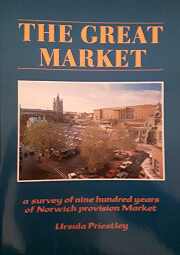 9780906219256: Great Market: Survey of Nine Hundred Years of Norwich Provision Market