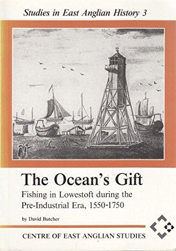9780906219409: Ocean's Gift: Fishing in Lowestoft During the Pre-industrial Era 1550-1750 (Studies in East Anglian History)