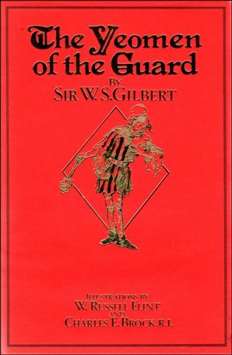 The Yeomen of the Guard, or, the: Gilbert, William S.,