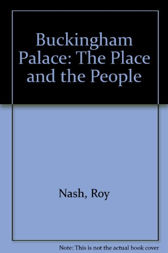9780906223529: Buckingham Palace: The Place and the People