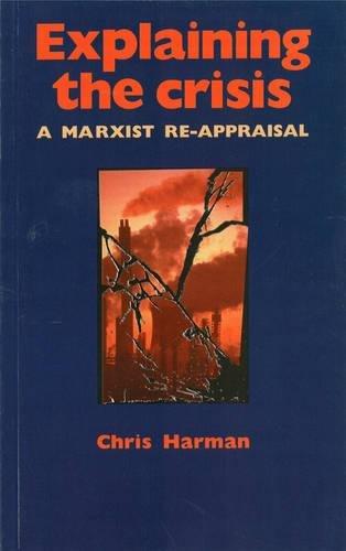 9780906224113: Explaining the Crisis: A Marxist Re-Appraisal