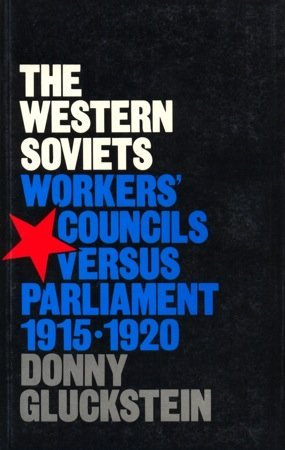 9780906224229: The Western Soviets: Workers' Councils Versus Parliament, 1915-20