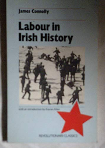 Labour in Irish History (Revolutionary classics): Connolly, James