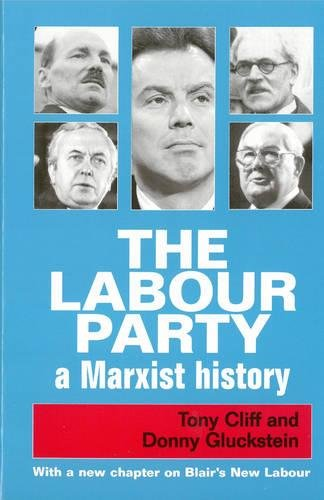 9780906224458: The Labour Party: A Marxist History