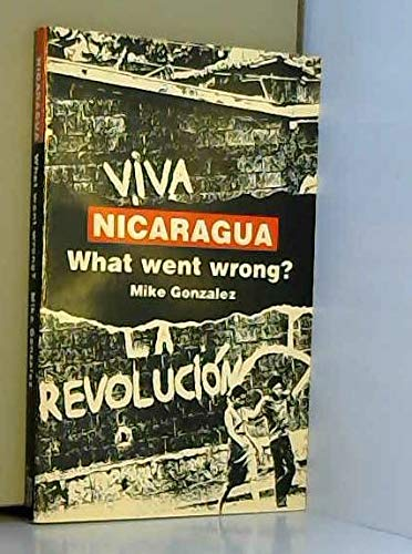 9780906224595: Nicaragua What Went Wrong