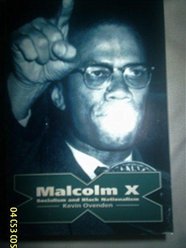 Malcolm X: Socialism and Black Nationalism: Ovenden, Kevin
