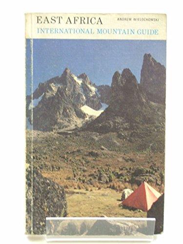 East Africa International Mountain Guide: Wielochowski, Andrew