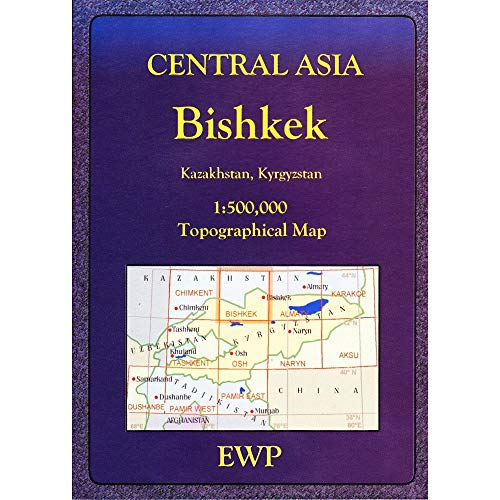 9780906227824: Bishkek 1: 500,000 Topographical Map (Central Asia Map Series)
