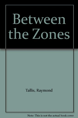 9780906228241: Between The Zones: Poems by Raymond Tallis