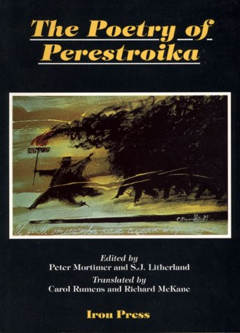 The Poetry Of Perestroika (SCARCE FIRST EDITION, FIRST PRINTING SIGNED BY THE TRANSLATOR CAROL RU...