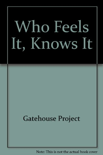 WHO FEELS IT, KNOWS IT': GATEHOUSE PROJECT