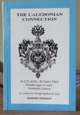 9780906265222: The Caledonian Connection: Scotland-Russia Ties: Middle Ages to Early Twentieth Century