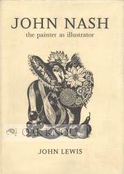 John Nash : The Painter as Illustrator.: LEWIS, John BLUNT,