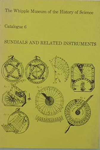 9780906271025: THE WHIPPLE MUSEUM OF THE HISTORY OF SCIENCE, CATALOGUE 6: SUNDIALS AND RELATED INSTRUMENTS.
