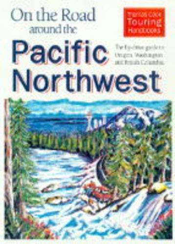 9780906273951: The On the Road Around the Pacific Northwest (Thomas Cook Touring Handbooks)