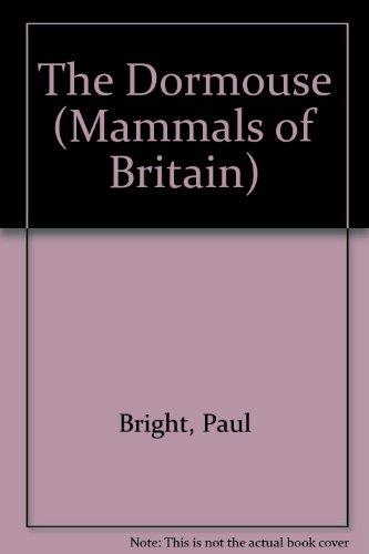 9780906282175: The Dormouse (Mammals of Britain)