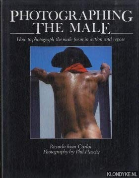Photographing the Male. How to Photograph the: Juan-Carlos, Ricardo
