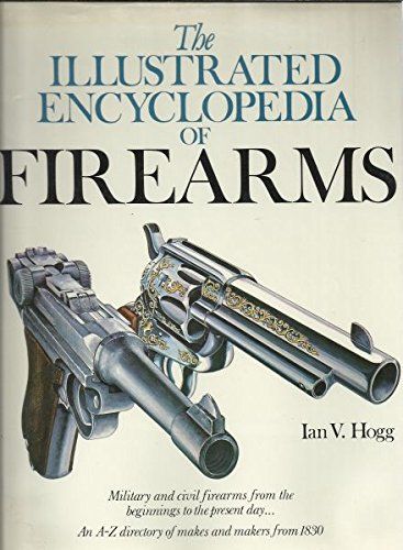 9780906286418: Title: The Illustrated Encyclopedia of Firearms